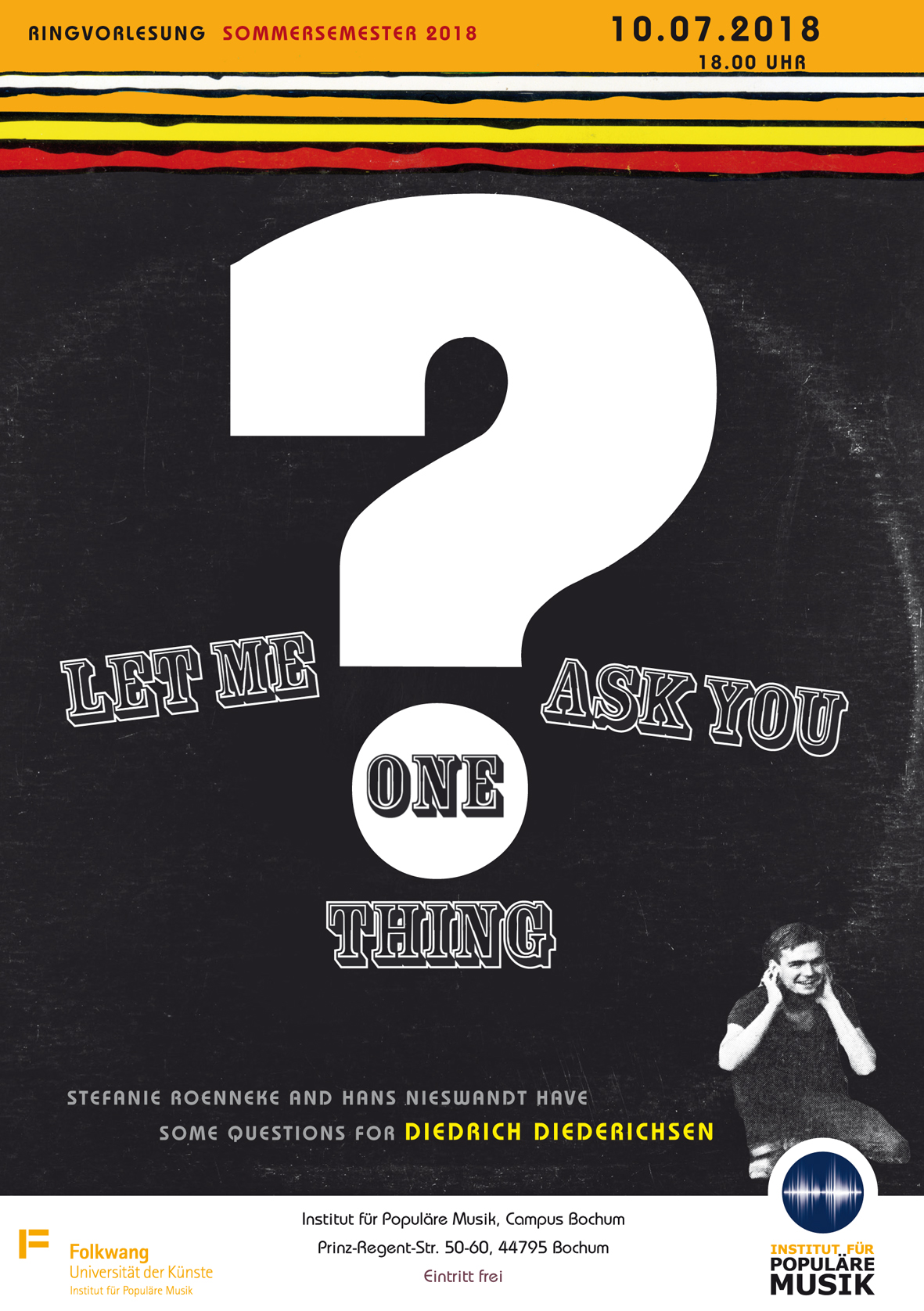 Prof. Diedrich Diederichsen - Let me ask you one thing